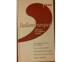 Italianieuropei bimestrale del riformismo..1/2001 - AA.VV. - Marchesi,2001 - R