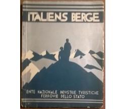 Italiens Berge - Aa. Vv. - 1933, Enit - Ferrovie Dello Stato  - L