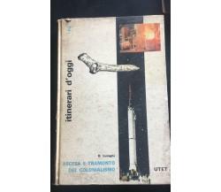 Itinerari d'oggi Ascesa e tramonto del colonialismo - R. Luraghi,  Utet - P