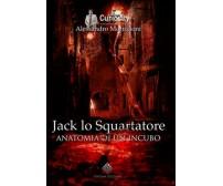 Jack lo squartatore. Anatomia di un incubo,  di Alessandro Moriccioni,  2016