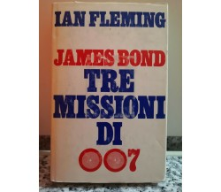 James Bond Tre missioni di 007 di Ian Fleming,  1978,  Club Degli Editori-F