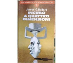 (James G. Ballard) Incubo a quattro dimensioni 1978 Oscar fantascienza  n.842