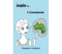 Josephine e... il camaleonte di Giampiero Aringhieri,  2020,  Youcanprint