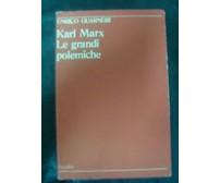 KARL MARX LE GRANDI POLEMICHE - E. GUARNERI