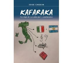 Kafaraka.Un viaje de 150 años por 3 continentes, Jose Cheein,  2021,  Youcanpr.