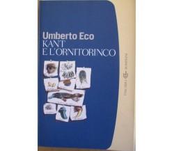 Kant e l'ornitorinco - Umberto Eco,  2002,  Bompiani