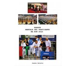 Karate Manuale del Praticante Ma Non Solo - Sandro Naletto,  2017,  Youcanprint