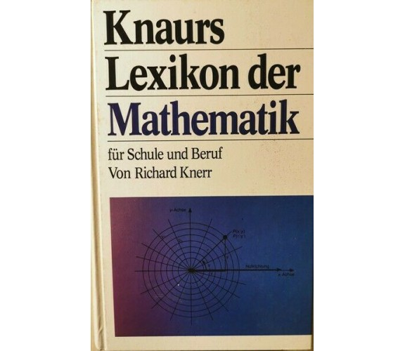Knaurs - Lexikon der Mathematik von Richard Knerr,  1984,  Droemer Knaur - ER
