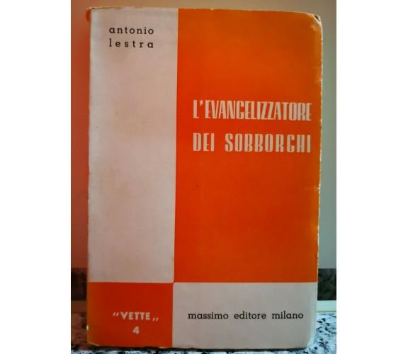 L' Evangelizzatore dei Sobborghi di Antonio Lestra,  1953,  Massimo Ed.-F