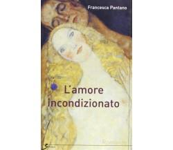 L' amore incondizionato - Francesca Pantano,  2005,  Sovera Multimedia