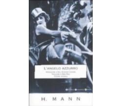 L' angelo azzurro. Ediz. integrale - Heinrich Mann - Newton Compton