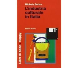 L' industria culturale in Italia. Con floppy disk - Michele Sorice,  1998,