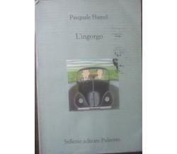 L' ingorgo -  Pasquale Hamel -  Sellerio Editore Palermo  , 1949 - C