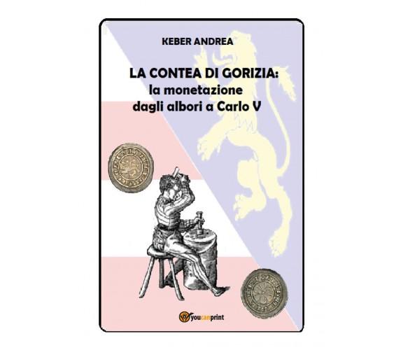 LA CONTEA DI GORIZIA: la monetazione dagli albori a Carlo V