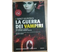 LA GUERRA DEI VAMPIRI - NANCY KILPATRICK - NEWTON - 2011 - M