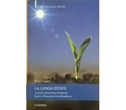 LA LUNGA ESTATE - Brian Fagan (Le scienze 2009) Ca
