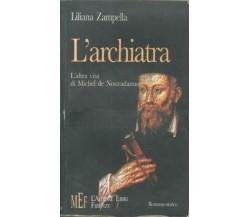 L'ARCHIATRA, L'ALTRA VITA DI MICHEL DE NOSTRADAMUS - Liliana Zampella - C