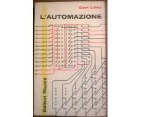 L'AUTOMAZIONE - Sam Lilley - Editori Riuniti, 1962 - L