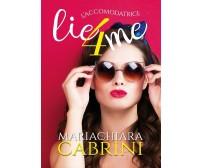 L'Accomodatrice Lie for me di Mariachiara Cabrini,  2017,  Youcanprint