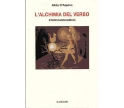 L'Alchimia del verbo. Studi D'Annunziani -  Alida D'Aquino