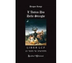 L'Antico Dio delle Streghe - Dragon Rouge,  2020,  Aradia Edizioni
