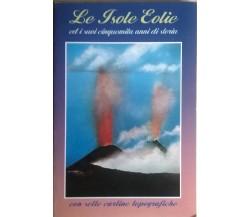 LE ISOLE EOLIE e i suoi cinquemila anni di storia - C.Cavallaro V. Famularo - L