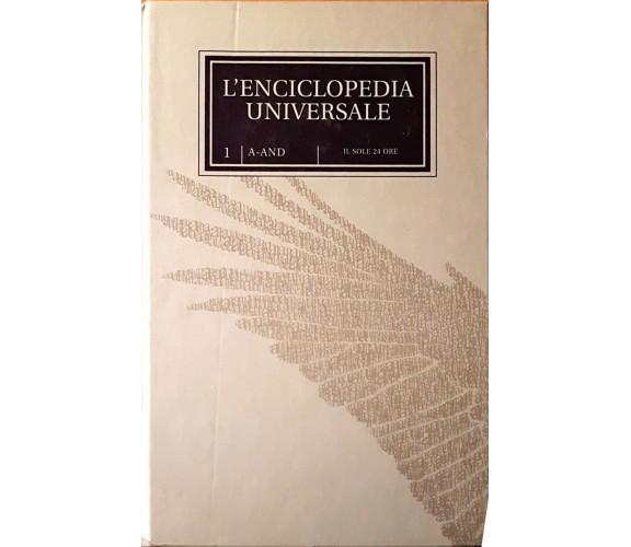 L'Enciclopedia Universale 1 A-AND - A.A.V.V. - Il Sole 24 Ore -N