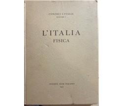 L'Italia fisica vol.1 di Aa.vv., 1957, Touring Club Italiano