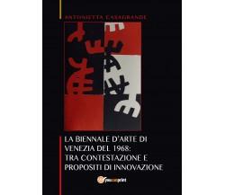 La Biennale d'arte di Venezia del 1968: tra contestazione e propositi (2017)- ER