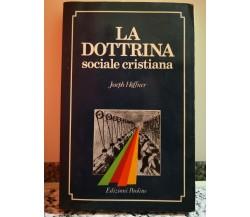 La Dottrina (sociale cristiana)  di Joseph Hoffner,  1986,  Paoline-F