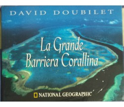 La Grande Barriera Corallina - David Doubilet - White Star - 2003 - G