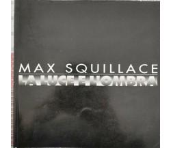 La Luce e l'Ombra  di Max Squillace,  2001,  Tipografia Urbana - ER