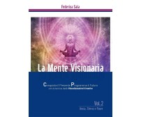 La Mente Visionaria Vol.2 Ansia, Stress & Paure di Federica Sala,  2016