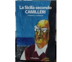 La Sicilia secondo Camilleri. Il maestro in redazione di La Repubblica,  2021