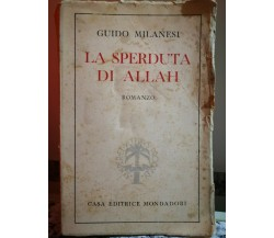 La Sperduta di Allah di Guido Milanesi,  1940,  A. Mondadori-F