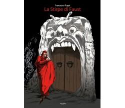 La Stirpe di Faust di Francesco Pugni,  2020,  Youcanprint
