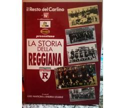 La Storia della Reggiana - Fanticini, Ligabue,  1907-1993, Poligrafici