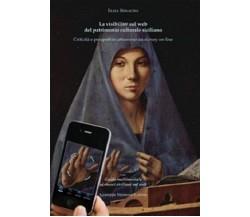 La Visibilit@ sul Web del Patrimonio Culturale Siciliano. Criticità e Prospettiv