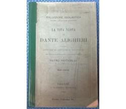 La Vita Nuova di Dante Alighieri- Pietro Fraticelli - 1898, G. Barbera - L