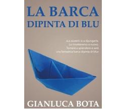 La barca dipinta di blu di Gianluca Bota,  2020,  Youcanprint