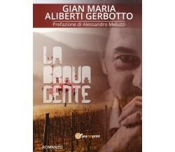 La brava gente di Gian Maria Aliberti Gerbotto,  2018,  Youcanprint