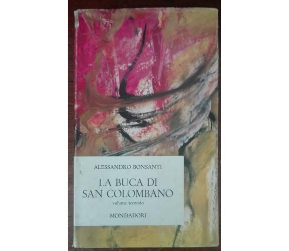 La buca di San Colombano - Alessandro Bonsanti - Mondadori,1964 - A