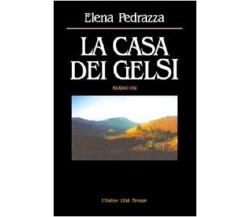 La casa dei gelsi - Elena Pedrazza,  2002,  L'Autore Libri Firenze