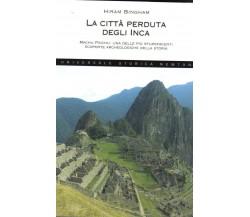 La città perduta degli inca Machu Picchu: una delle più stupefacenti scoperte
