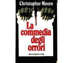 La commedia degli orrori - Christopher Moore,  1994,  Sonzogno