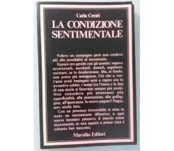 La condizione sentimentale - Carla Cerati - Marsilio Ed. - 1977 - G