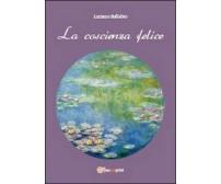 La coscienza felice -  Luciano Ballabio,  2014,  Youcanprint