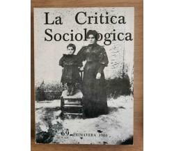 La critica sociologica n.69 del 1984 - AA. VV. - 1984 - AR
