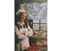 La cucina facile di Suor Germana di Suor Germana, 1994, Piemme