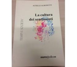 La cultura dei sentimenti - Achille Albonetti,  2005,  Gruppo Edicom